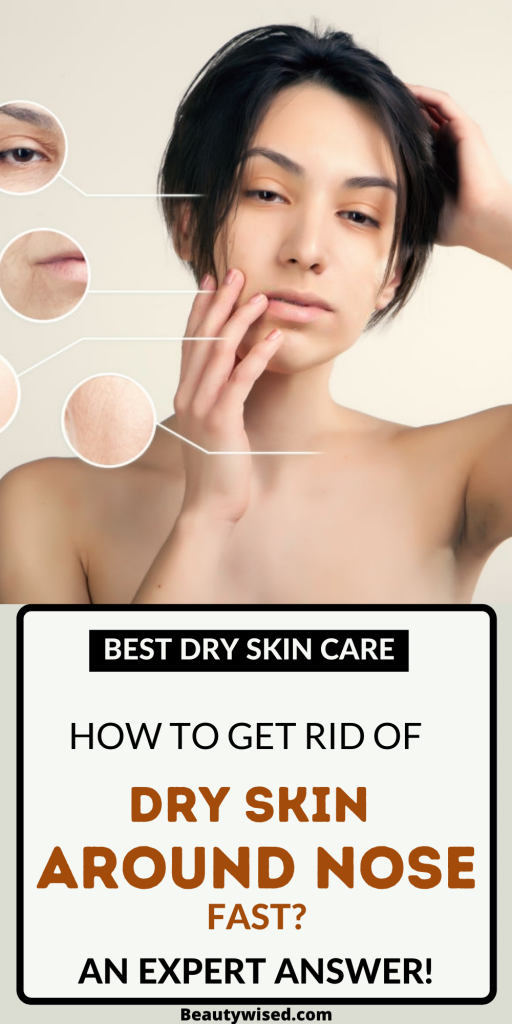 How to get rid of dry skin around nose fast?
