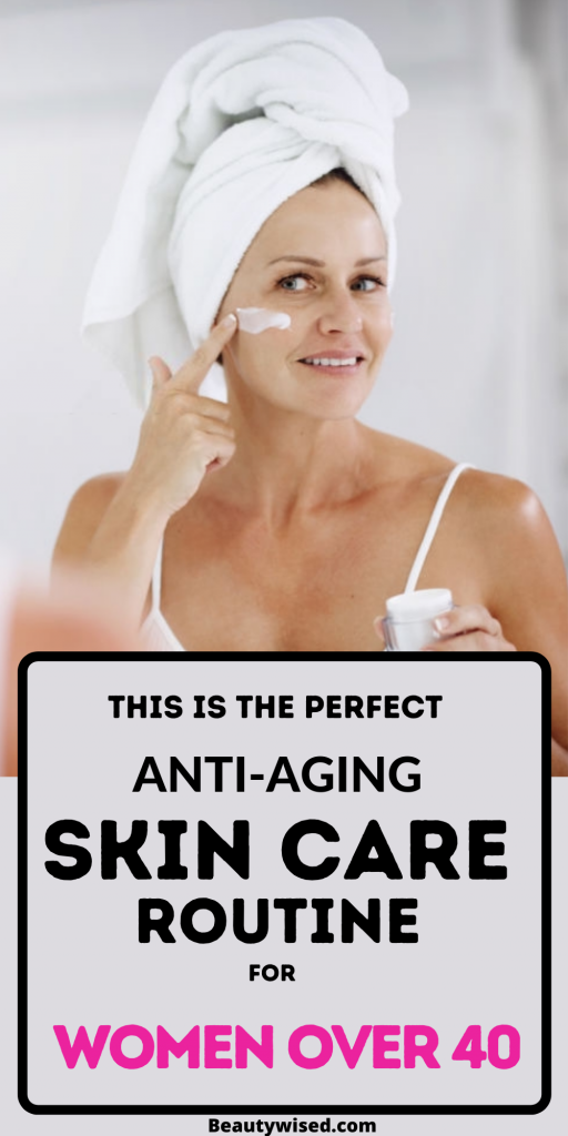 best anti-aging skin care routine for women over 40